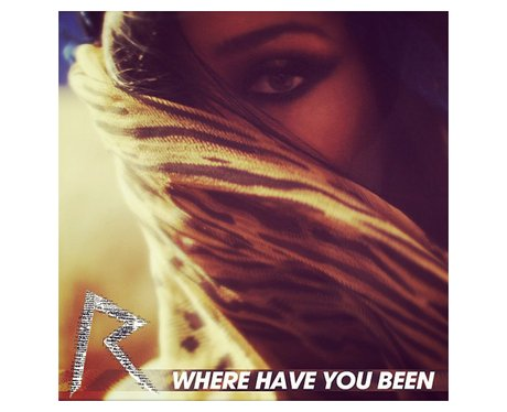 Rihanna's 'Where Have You Been' single cover.