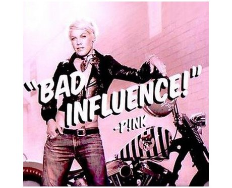Pink- 'Bad Influence'