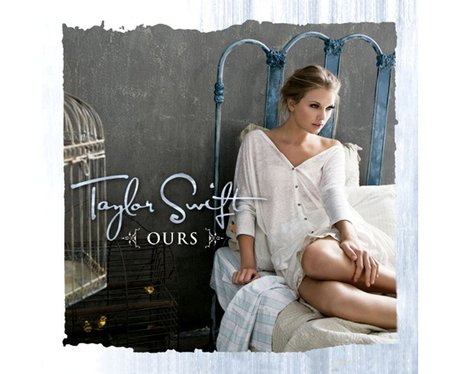 Taylor Swift - 'Ours'