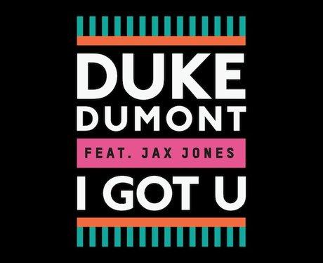 Duke Dumont 'I Got U'