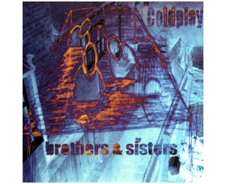 Coldplay 'Brothers and Sisters'
