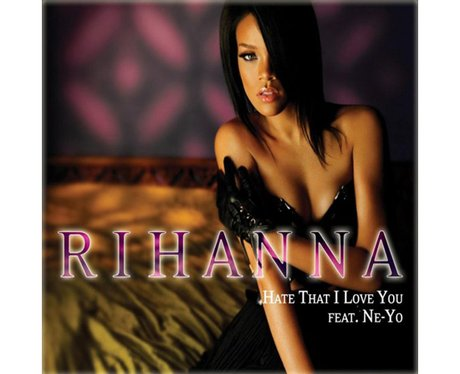 Rihanna 'Hate That I Love You'