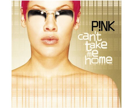 Pink- 'Cant Take Me Home'