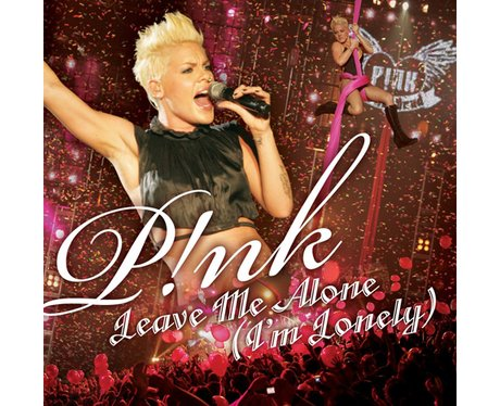 Pink- 'Leave Me Alone'