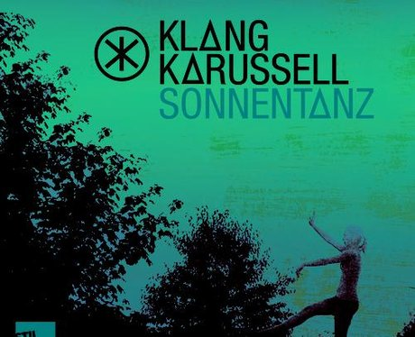 Klangkarussell - 'Sonnentanz (Sun Don't Shine)'