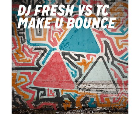 DJ Fresh 'Make U Bounce'