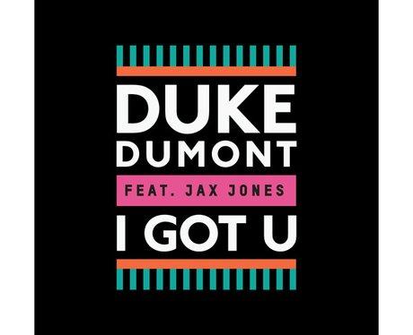 Duke Dumont 'I Got You'