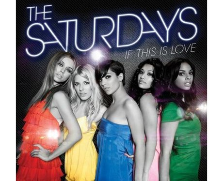 The Saturdays 'If This Is Love'