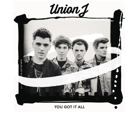 Union J 'You Got It All'