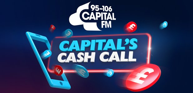 Capital's Cash Call | Win money just for listening to